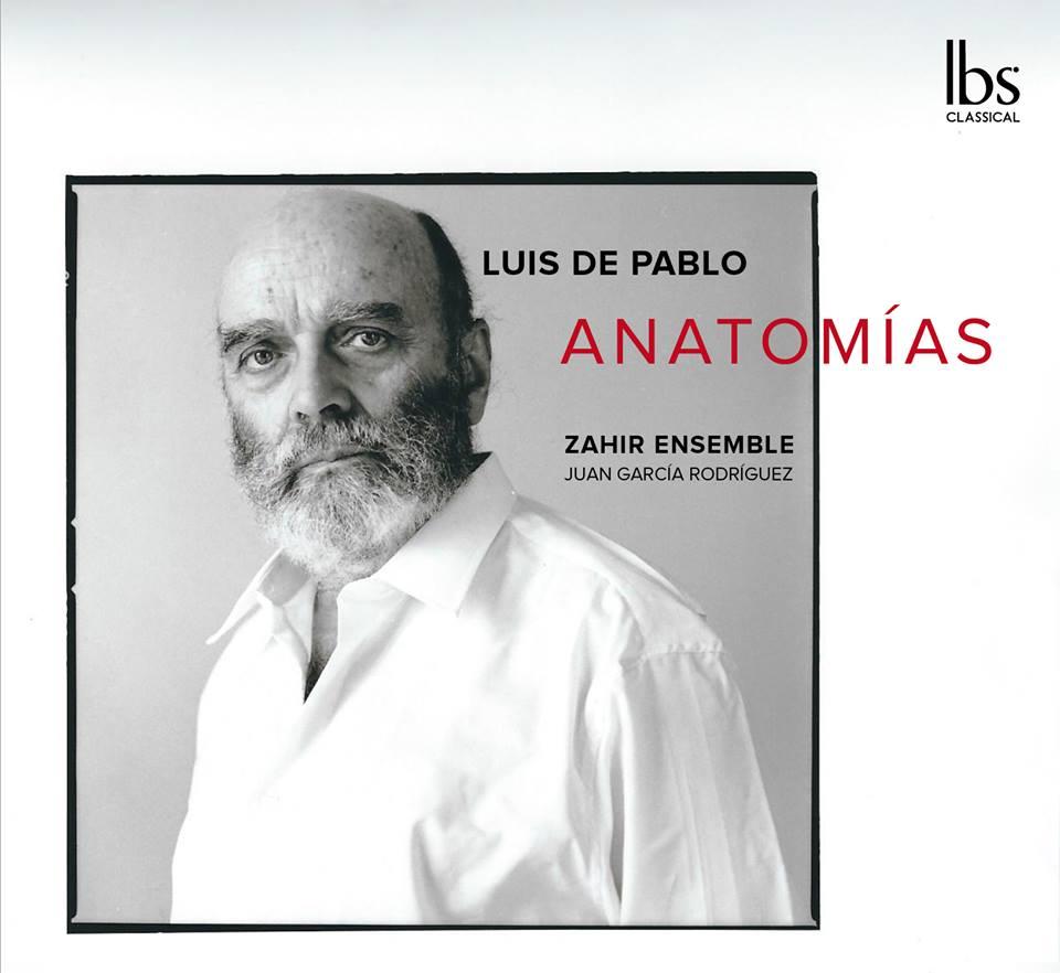 LUIS DE PABLO. ANATOMIAS